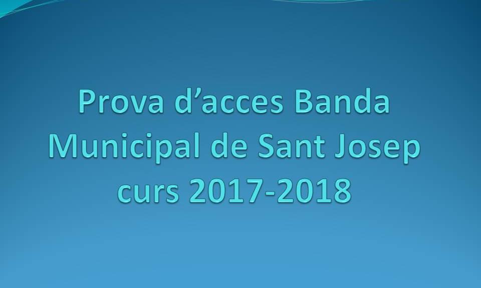 Prova d'acces Banda Municipal de Sant Josep curs